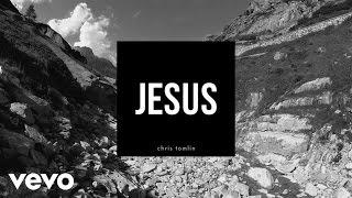 Chris Tomlin - Jesus (Lyrics And Chords)