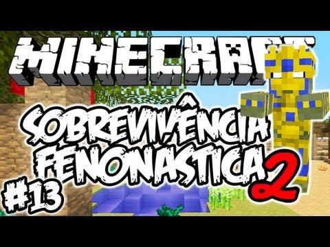 DIMENSÃO ATUM! - Sobrevivência Fenonástica 2: Minecraft #13