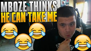 Mboze Thinks He Can Take ME!!! T2P