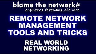 Remote Network Management: Tools and Tricks