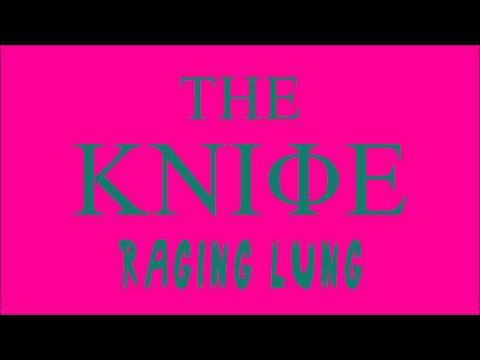 The Knife - Raging Lung video