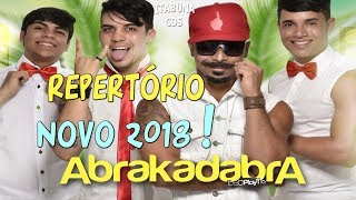 ABRAKADABRA 2018 - REPERTÓRIO NOVO 2018 !