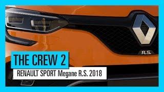 THE CREW 2 : RENAULT SPORT Megane R.S. 2018 - Trailer [OFFICIEL] VOSTFR HD