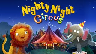 Nighty Night Circus – a lovely bedtime story app for kids