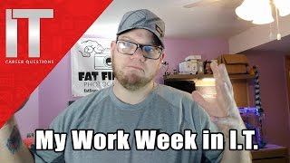 My Work Week in Information Technology - And Why I'm an Idiot