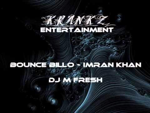 Bounce Billo - Imran Khan - Dj M Fresh - Krankz Entertainment...