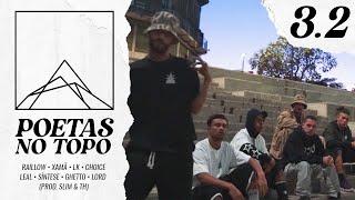 Poetas no Topo 3.2 - Raillow   Xamã   LK   Choice   Leal   Síntese   Ghetto   Lord (Prod. Slim & TH)