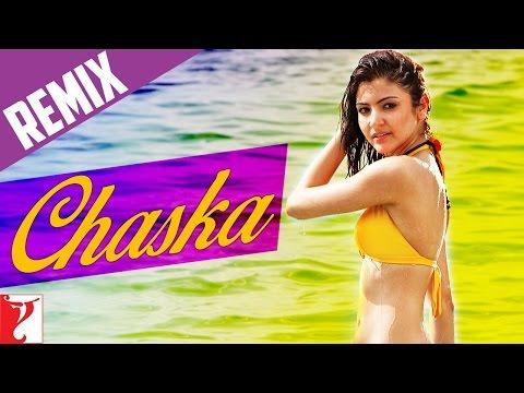 Chaska - Remix Song - Badmaash Company