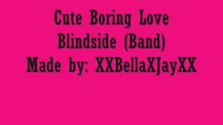 Watch Blindside Cute Boring Love video