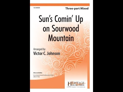 Sun's Comin' Up on Sourwood Mountain (3pt Mixed) - Victor C. Johnson