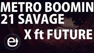 21 Savage Metro Boomin X ft Future Instrumental