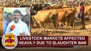 Livestock Market at Pollachi heavily affected due to Slaughter Ban | Thanthi TV