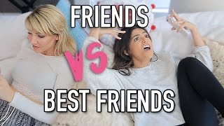 YOUR FRIEND VS YOUR BEST FRIEND