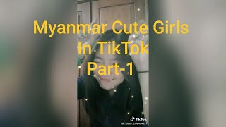 Myanmar Cute Girls in TikTok (Part-1)