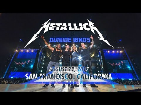 Metallica - Live at Outside Lands Music & Arts Festival (2017) [AUDIO UPGRADE]