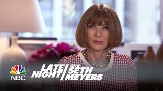 Anna Wintour: Comedy Icon - Late Night with Seth Meyers