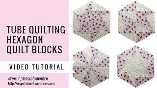 Video tutorial: tube quilting hexagon quilt blocks