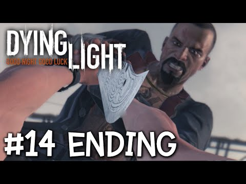 Dying Light - Part 14 - พาร์ทสุดท้ายเร็วไปไหม ไม่ทันตั้งตัวและใจ ฝากกลอนไว้ให้จบเลยก็ได้เทอญ ENDING