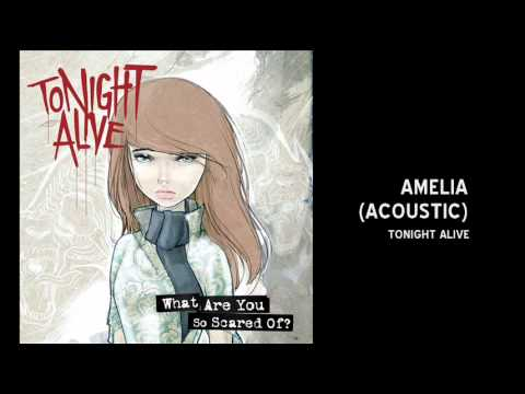 Tonight Alive - AMELIA (acoustic)
