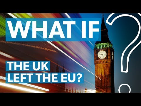 Brexit: What if the UK left the European Union?