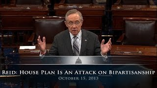Reid: House Republican Plan Is An Attack on Bipartisanship