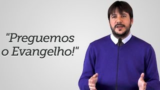 """Preguemos o Evangelho!""  - Herley Rocha"