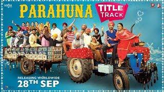 Parahuna Title Song - Nachhatar Gill   Mr. Wow   Punjabi Songs 2018   Kulwinder Billa   Wamiqa Gabbi