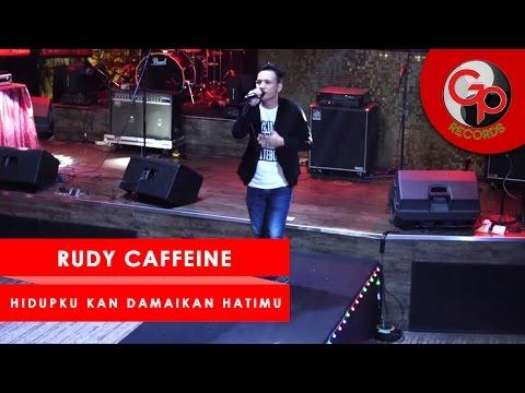 Download Lagu Rudy Caffeine - Hidupku Kan Damaikan Hatimu   Perform Media Gathering GP Records MP3 Free