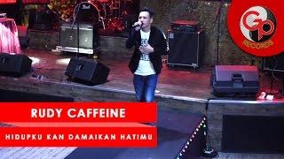 Rudy Caffeine - Hidupku Kan Damaikan Hatimu   Perform Media Gathering GP Records