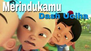 Dash Uciha - Merindukanmu Parody | Unofficial Video Music Versi Upin Ipin Terbaru