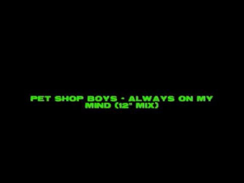 Pet Shop Boys - Always On My Mind (12