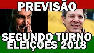 PREVISÃO SEGUNDO TURNO ELEIÇÕES 2018 BOLSONARO VS HADDAD