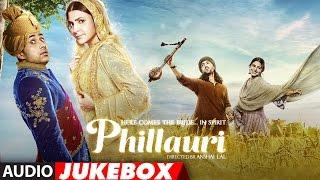 Phillauri Full Album Audio Jukebox Anushka Sharma Diljit Dosanjh Shashwat Sachdev T Series