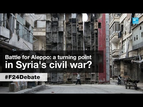 Battle for Aleppo: A turning point in Syria's civil war? (part 2)