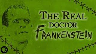 "The Real ""Doctor Frankenstein"""
