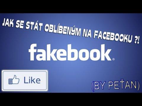 Jak se stát oblíbeným na Facebooku ?! (by PeŤan)