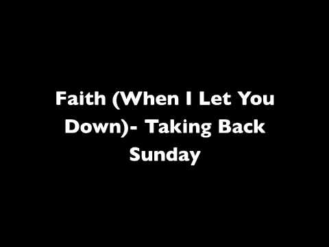 Taking Back Sunday - Faith When I Let You Down