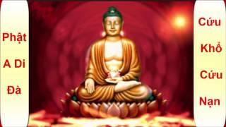 Tụng Kinh Phật Di Đà Cứu Khổ Cứu Nạn ( Hay Nhất )