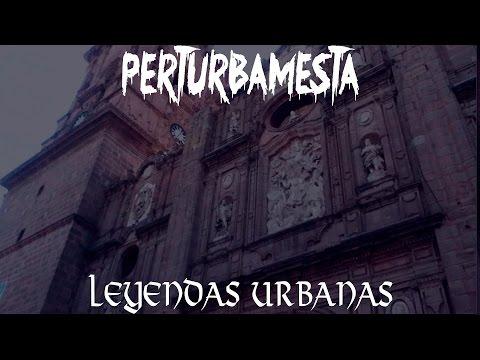 LEYENDAS URBANAS - CATEDRAL MORELIA   PERTURBAMESTA   SEÑOR CONEJO