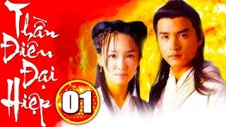 Phim Bộ Kiếm Hiệp Mới Nhất | THẦN ĐIÊU ĐẠI HIỆP 1998 - Tập 1 | Phim Trung Quốc Hay Nhất -Thuyết Minh