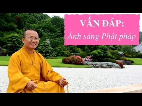 Vấn đáp: Ánh sáng Phật pháp