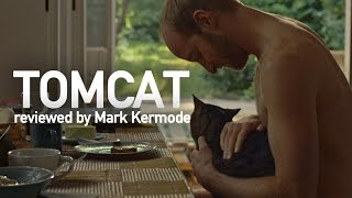 Tomcat reviewed by Mark Kermode