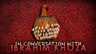 In Conversation with Ibrahim Khoza (S03 Episode 1)