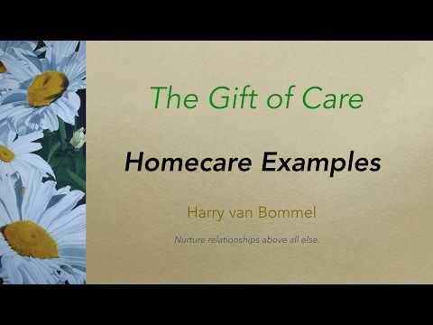 The Gift of Care Course for Family Caregivers: #4 Homecare Examples