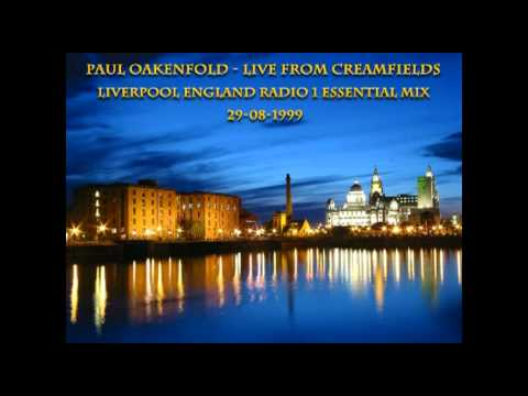 Paul Oakenfold - Live from Creamfields Liverpool England Radio 1 Essential Mix 29-08-1999