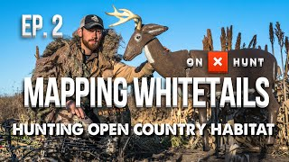 HOW TO HUNT OPEN COUNTRY! - Mapping Whitetails
