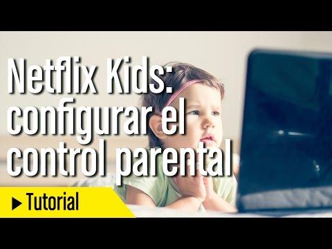Cómo configurar el control parental en Netflix y Netflix Kids