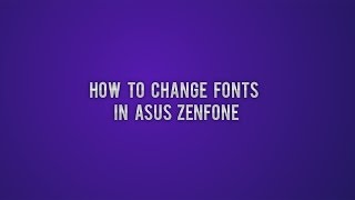 Download How to change font in asus zenfone 4/5/6/2  [Without Root] 3Gp Mp4