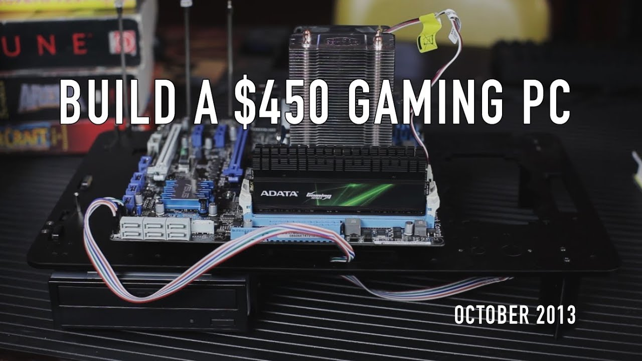 Build a $450 Gaming pc Kill