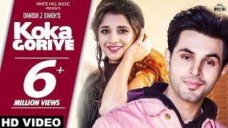 New Punjabi Songs 2018 | Koka Goriye (Full Video) Danish J Singh ft Kanika Mann | White Hill Music